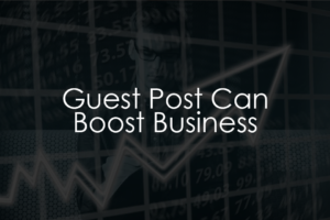 Guest Post Can Boost Business